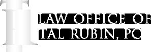 Law Office of Tal Rubin, PC Motto